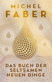 Das Buch der seltsamen neuen Dinge, Faber, Michel, Kein & Aber AG, EAN/ISBN-13: 9783036957791