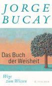 Das Buch der Weisheit, Bucay, Jorge, Fischer, S. Verlag GmbH, EAN/ISBN-13: 9783596197972