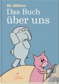 Das Buch über uns, Willems, Mo, Klett Kinderbuch Verlag GmbH, EAN/ISBN-13: 9783954701261