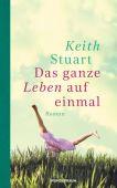 Das ganze Leben auf einmal, Stuart, Keith, Wunderraum, EAN/ISBN-13: 9783336547890