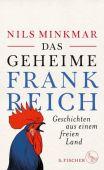 Das geheime Frankreich, Minkmar, Nils, Fischer, S. Verlag GmbH, EAN/ISBN-13: 9783103972955