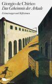 Das Geheimnis der Arkade, de Chirico, Giorgio, Schirmer/Mosel Verlag GmbH, EAN/ISBN-13: 9783829605359