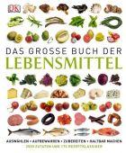 Das große Buch der Lebensmittel, Dorling Kindersley Verlag GmbH, EAN/ISBN-13: 9783831019618
