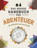 Das große Handbuch der Abenteuer, Beaupère, Paul, Ravensburger Buchverlag, EAN/ISBN-13: 9783473554645