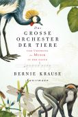 Das große Orchester der Tiere, Krause, Bernie, Verlag Antje Kunstmann GmbH, EAN/ISBN-13: 9783888978708