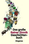 Das große Reiner-Zimnik-Geschichten-Buch, Zimnik, Reiner, Diogenes Verlag AG, EAN/ISBN-13: 9783257007121