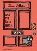 Das ist kein Buch, Jullien, Jean, Verlag Antje Kunstmann GmbH, EAN/ISBN-13: 9783956142505