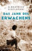 Das Jahr des Erwachens, DiSclafani, A Beatrice, Bertelsmann, C. Verlag, EAN/ISBN-13: 9783570103098