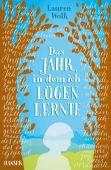 Das Jahr, in dem ich lügen lernte, Wolk, Lauren, Carl Hanser Verlag GmbH & Co.KG, EAN/ISBN-13: 9783446254947