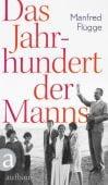 Das Jahrhundert der Manns, Flügge, Manfred, Aufbau Verlag GmbH & Co. KG, EAN/ISBN-13: 9783351035907