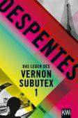 Das Leben des Vernon Subutex 1, Despentes, Virginie, Verlag Kiepenheuer & Witsch GmbH & Co KG, EAN/ISBN-13: 9783462052077