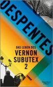 Das Leben des Vernon Subutex 2, Despentes, Virginie, Verlag Kiepenheuer & Witsch GmbH & Co KG, EAN/ISBN-13: 9783462050981