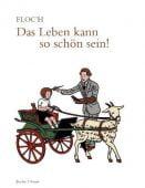 Das Leben kann so schön sein!, Floc'h, Verlagshaus Jacoby & Stuart GmbH, EAN/ISBN-13: 9783942787567