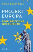 Das Projekt Europa, Patel, Kiran Klaus, Verlag C. H. BECK oHG, EAN/ISBN-13: 9783406727689