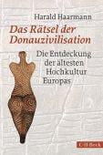 Das Rätsel der Donauzivilisation, Haarmann, Harald, Verlag C. H. BECK oHG, EAN/ISBN-13: 9783406709630