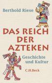Das Reich der Azteken, Riese, Berthold, Verlag C. H. BECK oHG, EAN/ISBN-13: 9783406614002