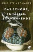 Das Schöne, Schäbige, Schwankende, Kronauer, Brigitte, Klett-Cotta, EAN/ISBN-13: 9783608964127