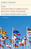 Das Selbstbestimmungsrecht der Völker, Fisch, Jörg, Verlag C. H. BECK oHG, EAN/ISBN-13: 9783406598586