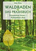 Das Shinrin-Yoku-Praxisbuch, Winter, Esther, Christian Verlag, EAN/ISBN-13: 9783959612401