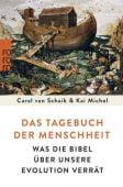 Das Tagebuch der Menschheit, Schaik, Carel van/Michel, Kai, Rowohlt Verlag, EAN/ISBN-13: 9783499631337