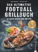 Das ultimative Football-Grillbuch, Rummel, Andreas, Christian Verlag, EAN/ISBN-13: 9783959611565