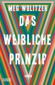 Das weibliche Prinzip, Wolitzer, Meg, DuMont Buchverlag GmbH & Co. KG, EAN/ISBN-13: 9783832198985