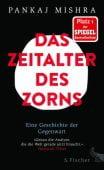 Das Zeitalter des Zorns, Mishra, Pankaj, Fischer, S. Verlag GmbH, EAN/ISBN-13: 9783103972658