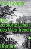 Das zerstörte Leben des Wes Trench, Cooper, Tom, Ullstein Buchverlage GmbH, EAN/ISBN-13: 9783548289403