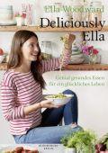 Deliciously Ella, Mills (Woodward), Ella, Berlin Verlag GmbH - Berlin, EAN/ISBN-13: 9783827012883