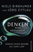 Denken wird überschätzt, Birbaumer, Niels/Zittlau, Jörg, Ullstein Buchverlage GmbH, EAN/ISBN-13: 9783550081231