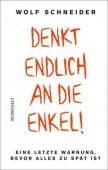 Denkt endlich an die Enkel!, Schneider, Wolf, Rowohlt Verlag, EAN/ISBN-13: 9783498001537
