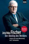 Der Abstieg des Westens, Fischer, Joschka, Verlag Kiepenheuer & Witsch GmbH & Co KG, EAN/ISBN-13: 9783462052923