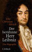 Der berühmte Herr Leibniz, Hirsch, Eike Christian, Verlag C. H. BECK oHG, EAN/ISBN-13: 9783406698163
