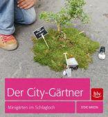 Der City-Gärtner, Wheen, Steve, BLV Buchverlag GmbH & Co. KG, EAN/ISBN-13: 9783835410787