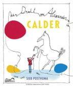 Der Draht von Alexander Calder, Posthuma, Sieb, E.A.Seemann, EAN/ISBN-13: 9783865023438