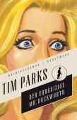 Der ehrgeizige Mr. Duckworth, Parks, Tim, Verlag Antje Kunstmann GmbH, EAN/ISBN-13: 9783888979309