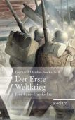 Der Erste Weltkrieg, Henke-Bockschatz, Gerhard, Reclam, Philipp, jun. GmbH Verlag, EAN/ISBN-13: 9783150109748