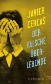 Der falsche Überlebende, Cercas, Javier, Fischer, S. Verlag GmbH, EAN/ISBN-13: 9783100024619