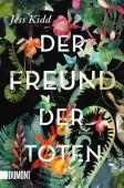 Der Freund der Toten, Kidd, Jess, DuMont Buchverlag GmbH & Co. KG, EAN/ISBN-13: 9783832164652