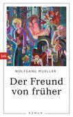 Der Freund von früher, Mueller, Wolfgang, btb Verlag, EAN/ISBN-13: 9783442756742