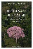 Der Gesang der Bäume, Haskell, David G, Verlag Antje Kunstmann GmbH, EAN/ISBN-13: 9783956142048