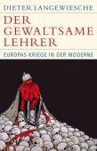 Der gewaltsame Lehrer, Langewiesche, Dieter, Verlag C. H. BECK oHG, EAN/ISBN-13: 9783406727085