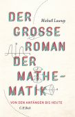 Der große Roman der Mathematik, Launay, Mickaël, Verlag C. H. BECK oHG, EAN/ISBN-13: 9783406721519