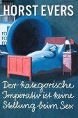 Der kategorische Imperativ ist keine Stellung beim Sex, Evers, Horst, Rowohlt Verlag, EAN/ISBN-13: 9783499290237