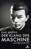 Der Klang der Maschine, Bartos, Karl, Eichborn, EAN/ISBN-13: 9783847906179