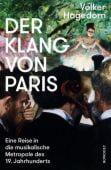 Der Klang von Paris, Hagedorn, Volker, Rowohlt Verlag, EAN/ISBN-13: 9783498030353