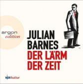 Der Lärm der Zeit, Barnes, Julian, Argon Verlag GmbH, EAN/ISBN-13: 9783839815311