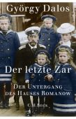 Der letzte Zar, Dalos, György, Verlag C. H. BECK oHG, EAN/ISBN-13: 9783406713675