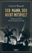 Der Mann, der nicht mitspielt, Weigold, Christof, Verlag Kiepenheuer & Witsch GmbH & Co KG, EAN/ISBN-13: 9783462051032