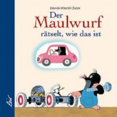 Der Maulwurf rätselt, wie das ist, Zácek, Jirí, Leiv Leipziger Kinderbuchverlag GmbH, EAN/ISBN-13: 9783896033307